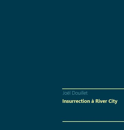 Nouvelle : Insurrection à River City
